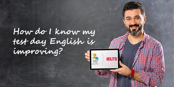 How Do I Know my Test Day English is Improving?
