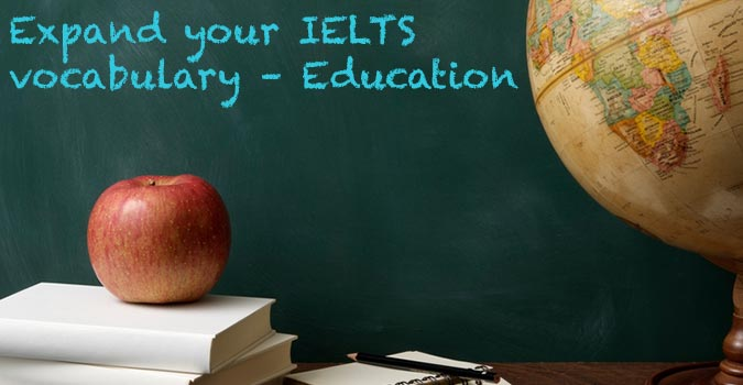 Expand Your IELTS Vocabulary – Education