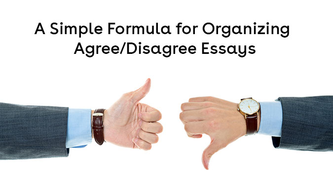 A Simple Formula for Organizing Agree/Disagree Essays