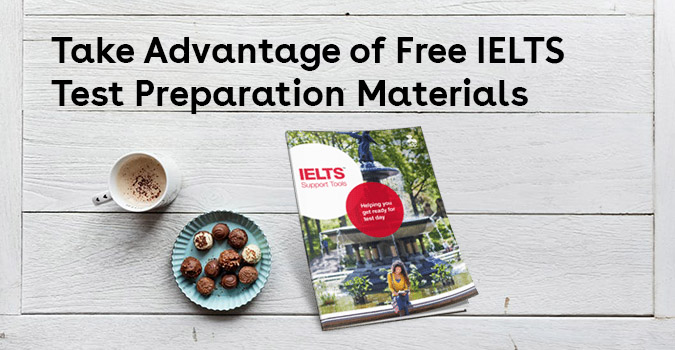 Take Advantage of Free IELTS <br>Test Preparation Materials