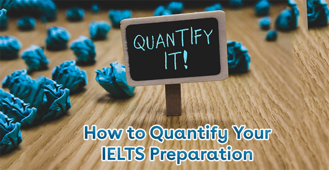 How to Quantify Your IELTS Preparation
