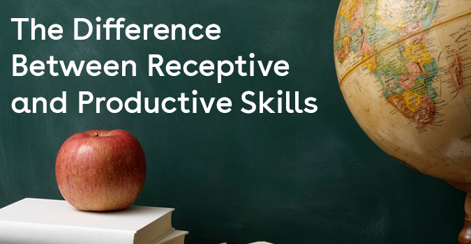 The Difference Between Receptive and Productive Skills