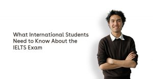 What International Students Need to Know About the IELTS Exam