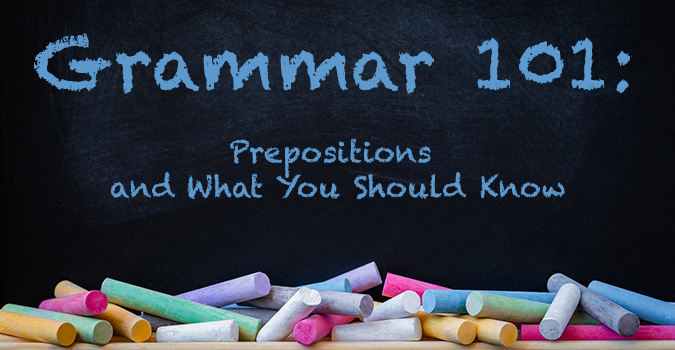 Grammar Lesson 101: Prepositions and What You Should Know