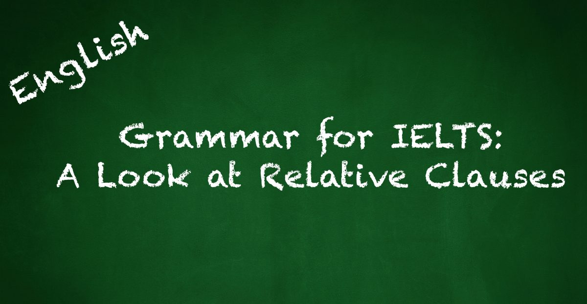 Grammar for IELTS: A Look at Relative Clauses