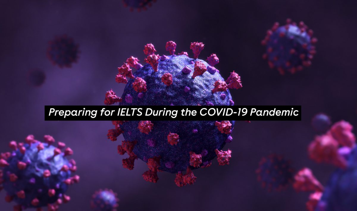 Preparing for IELTS During the COVID-19 Pandemic